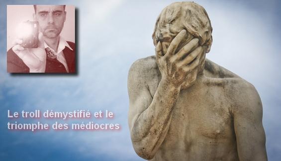 Troll Laurent Courtois Triomphe du médiocre